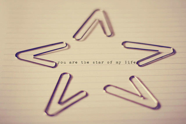 you are the star of my life.