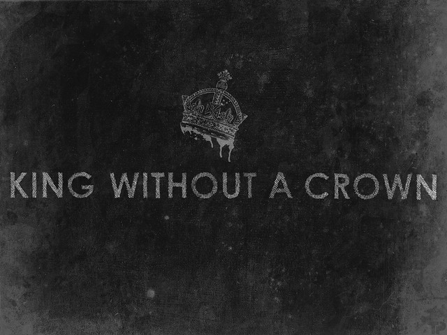 King Crown Wallpaper King Without a Crown