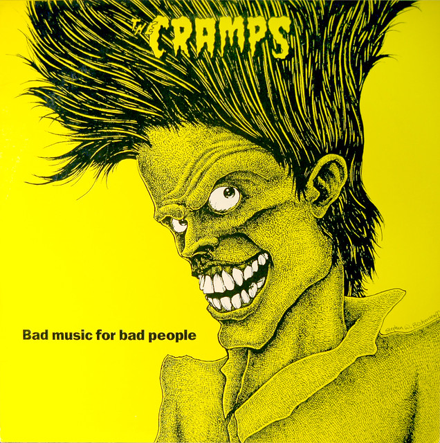 The Cramps Bad Music For Bad People 1984 I R S Flickr Photo Sharing