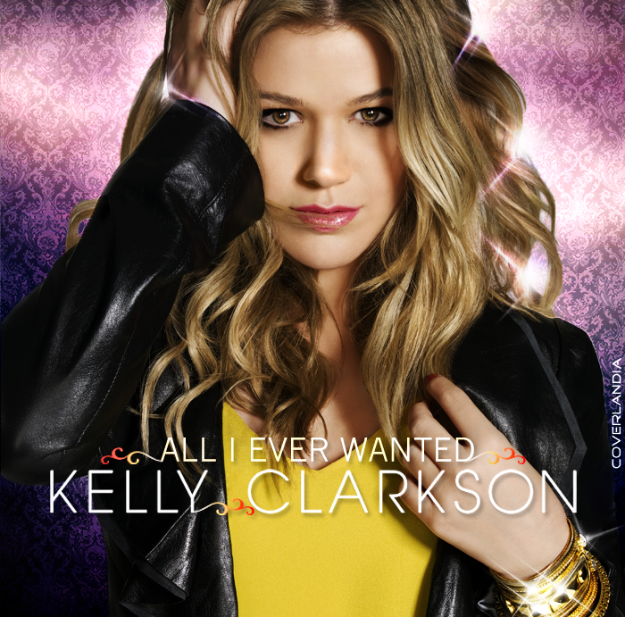 All I Ever Wanted : Kelly Clarkson | HMV&BOOKS online - 732715 |Kelly Clarkson All I Ever Wanted