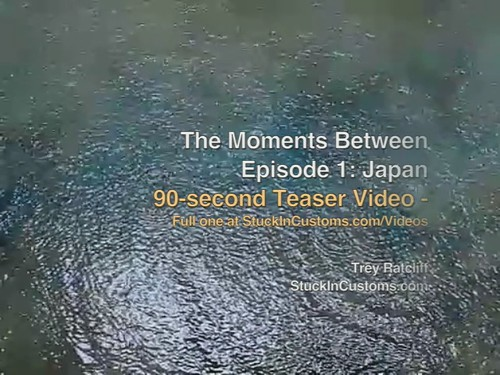 4011802060 1939b350d7 Teaser Video   The Moments Between, Episode 1, Japan