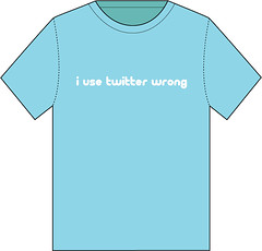 I use Twitter wrong