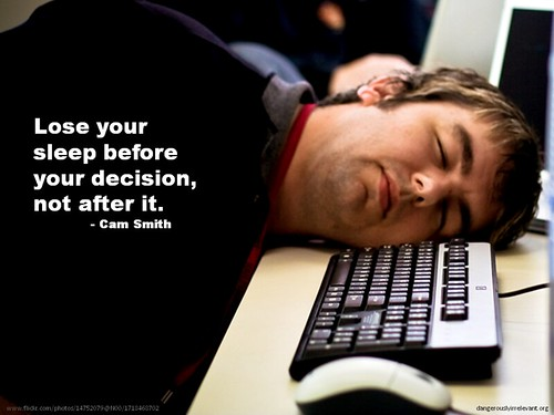 Lose your sleep before your decision, not after it
