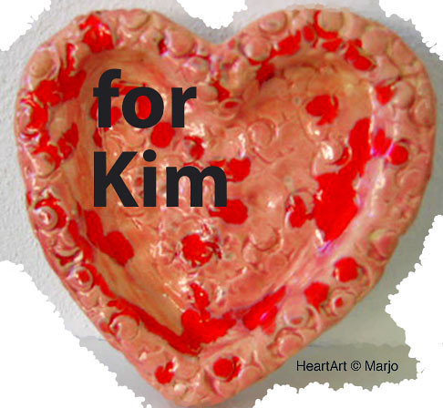 To Kim: heartfelt thoughts for you