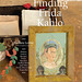 Finding Frida Kahlo by Barbara Levine