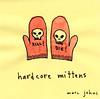 hardcore mittens