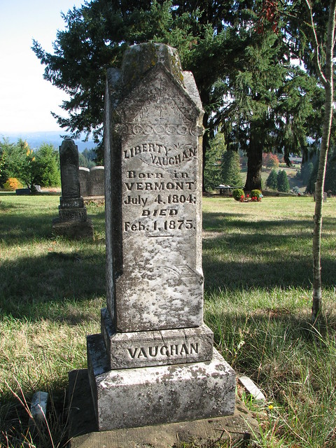 Grave of my gt gt gt grandfather, Liberty Vaughan, Gibbs Cemetery, Yamhill County, Oregon