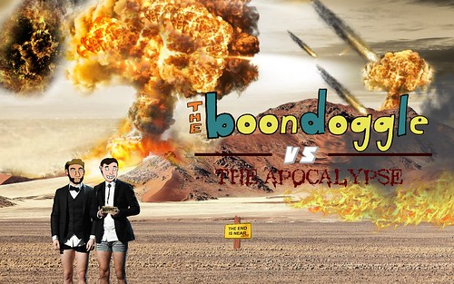 The Boondoggle VS The Apocalypse