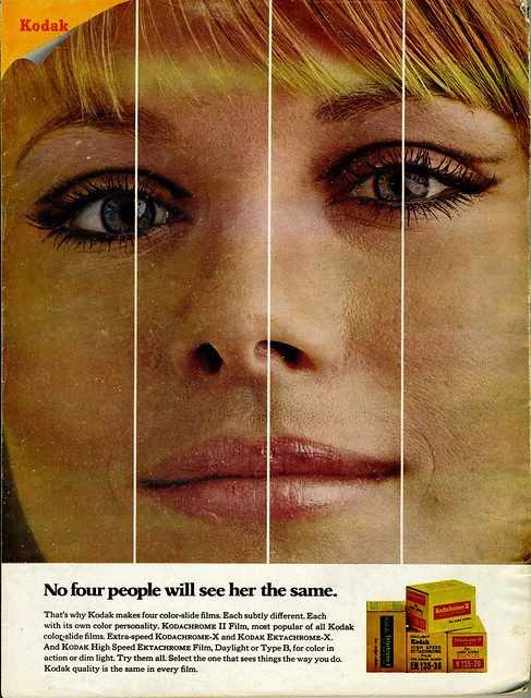No four people will see her the same. Kodak (1969)