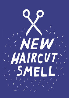 NEW HAIRCUT SMELL!