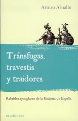 Arturo Arnalte, Tránsfugas, travestis y traidores