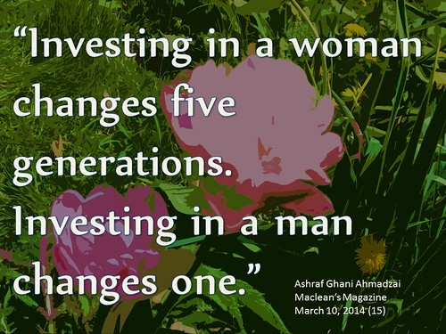 "Quotation:  ""Investing in a woman changes five generations. Investing in a man changes one."""