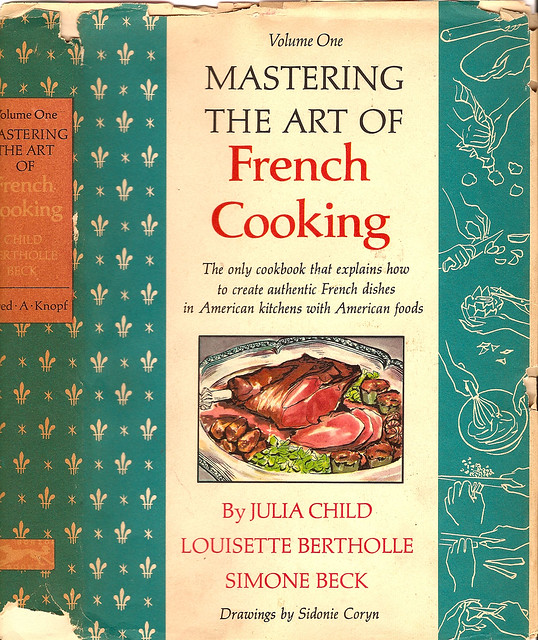 Mastering the Art of French Cooking, Volume I: 50th Anniversary by Julia Child (