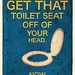 Things I've Said to My Children: Toilet Seat by nripperger