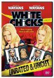 White Chicks (Unrated and Uncut Edition) starring Marlon Wayans, Shawn Wayans, Busy Philipps, Maitland Ward, Jaime King