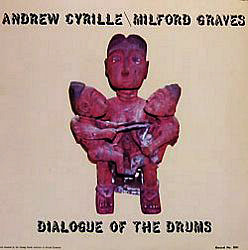 Andrew Cyrille & Milford Graves > Dialog of the Drums