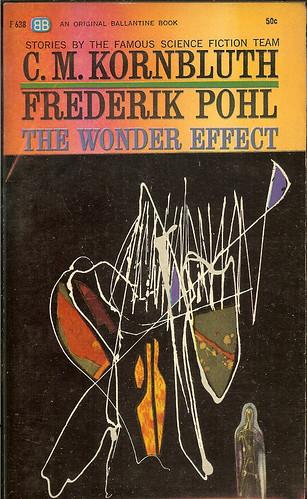 Wonder Effect - C.M. Kornbluth & Fred Pohl