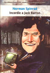 Norman Spinrad, Incordie a Jack Barron