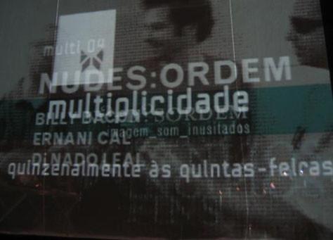 Multi_04_05> Nudesordem + DJ Nado Leal + Ernani Cal