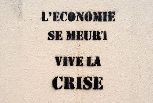L'économie se meurt, vive la crise