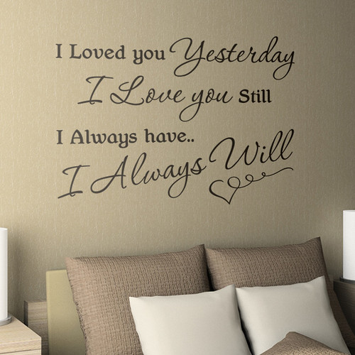 love you quote I loved you yesterday, i love you still wall sticker ...