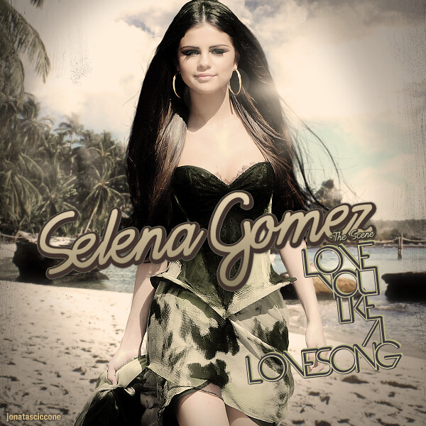 Selena Gomez & The Scene - Love You Like A LoveSong