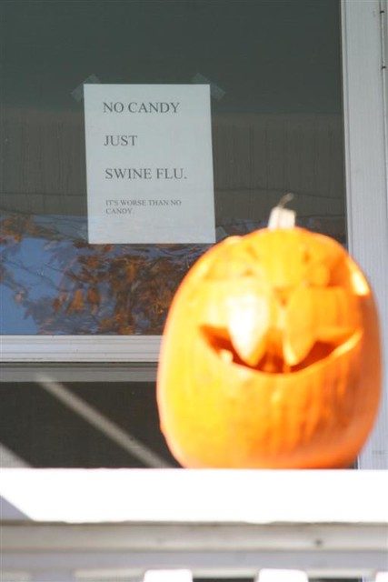 NO CANDY JUST SWINE FLU (It's worse than no candy.)