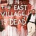 Street Portrait: The East Village Is Dead by toddwshaffer