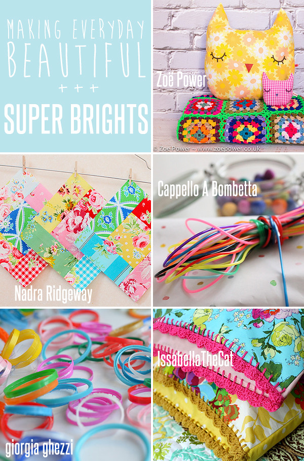 making everyday beautiful : super brights! | Emma Lamb