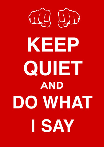 Keep Quiet and Do What I Say
