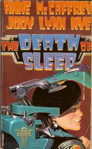 The Death of Sleep - Anne McCaffrey & Jody Lynn Nye - cover artist Steven Hickman