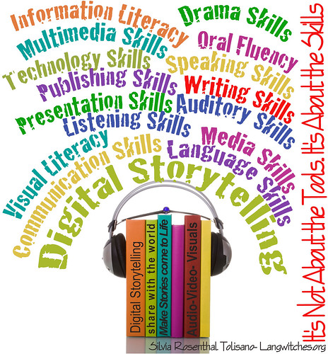 Digital Storytelling- It is not about the Tools...It's about the Skills