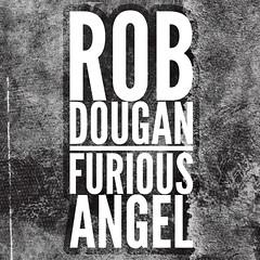 """Furious Angel"" - Rob Dougan"