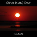 Opus: (Sun) Day. Good Night —  IMRAN™ — (Please READ, You Will Love It & Be Inspired To Carpe Diem) — 1100+ Views!