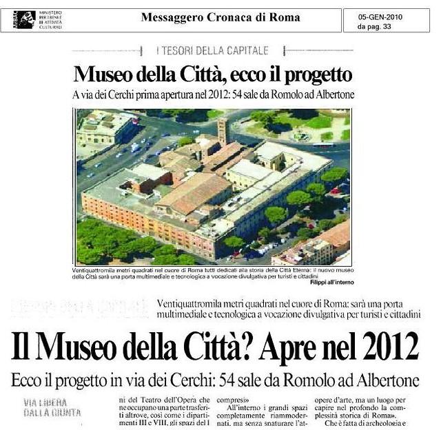 ROMA - Il Museo della Città? Apre nel 2012. Ecco il progetto in via dei Cerchi: 54 sale da Romolo ad Albertone. (05/01/2010).