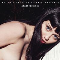 Miley Cyrus & Cedric Gervais – Adore You (Remix)