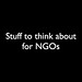 Stuff to think about for NGOs