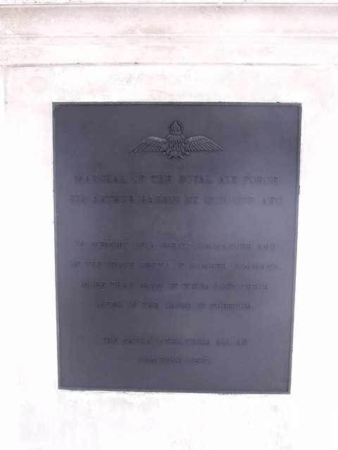 Arthur Harris bronze plaque - Marshall of the Royal Air Force  Sir Arthur Harris BT GCB OBE AFC    In memory of a great Commander and of the brave crews of Bomber Command. More than 55,000 of whom lost their lives in the cause of freedom.    The nation owes them all an immense debt.
