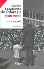 Joan Triadú, Textos i pretextos de pedagogia