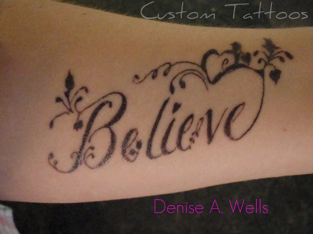 Believe Tattoo design Inked and lookin' fabulous LOVE IT