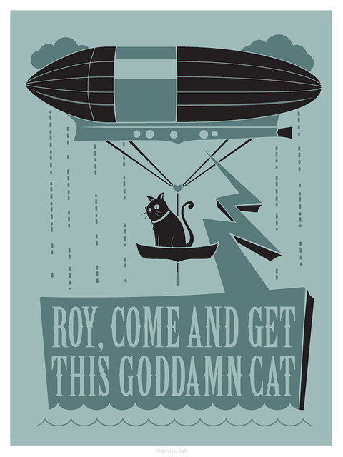 Roy Come And Get This Goddamn Cat