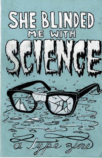 She Blinded Me with Science - a type zine: Cover