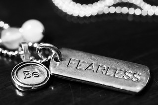 :: be fearless ::