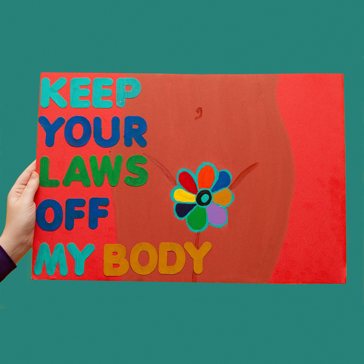 45 Protest Signs_Brandon and Olivia Locher_15_Keep Your Laws Off My Body