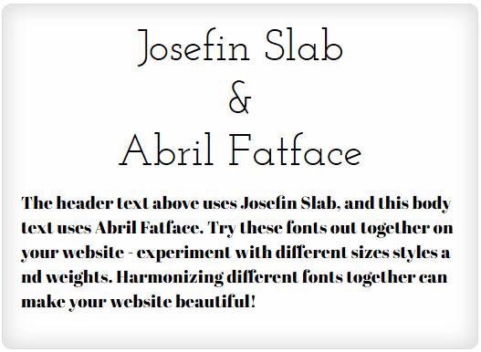 Josefin Slab and Abril Fatface