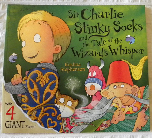 Kristina Stephenson, Sir Charlie Stinky Socks and the Tale of the Wizard's Whisper