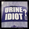 Urine Idiot? by JTContinental