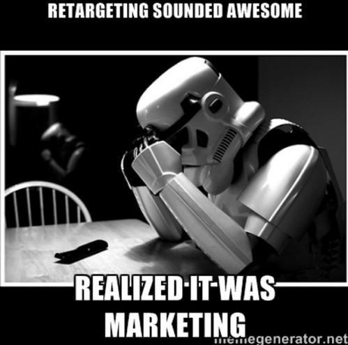 Retargeting sounded awesome Realized it was marketing   sad stormtrooper   Meme Generator