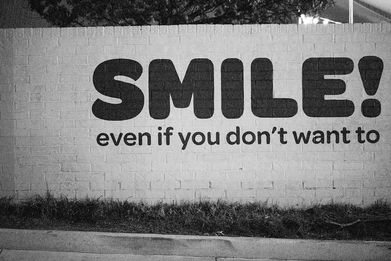 Smile! Even If You Don't Want To