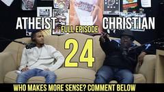 FLIP DA SCRIPT PODCAST ? Ep 24 ? CHRISTIAN VS ATHEIST ? FULL Ep...
